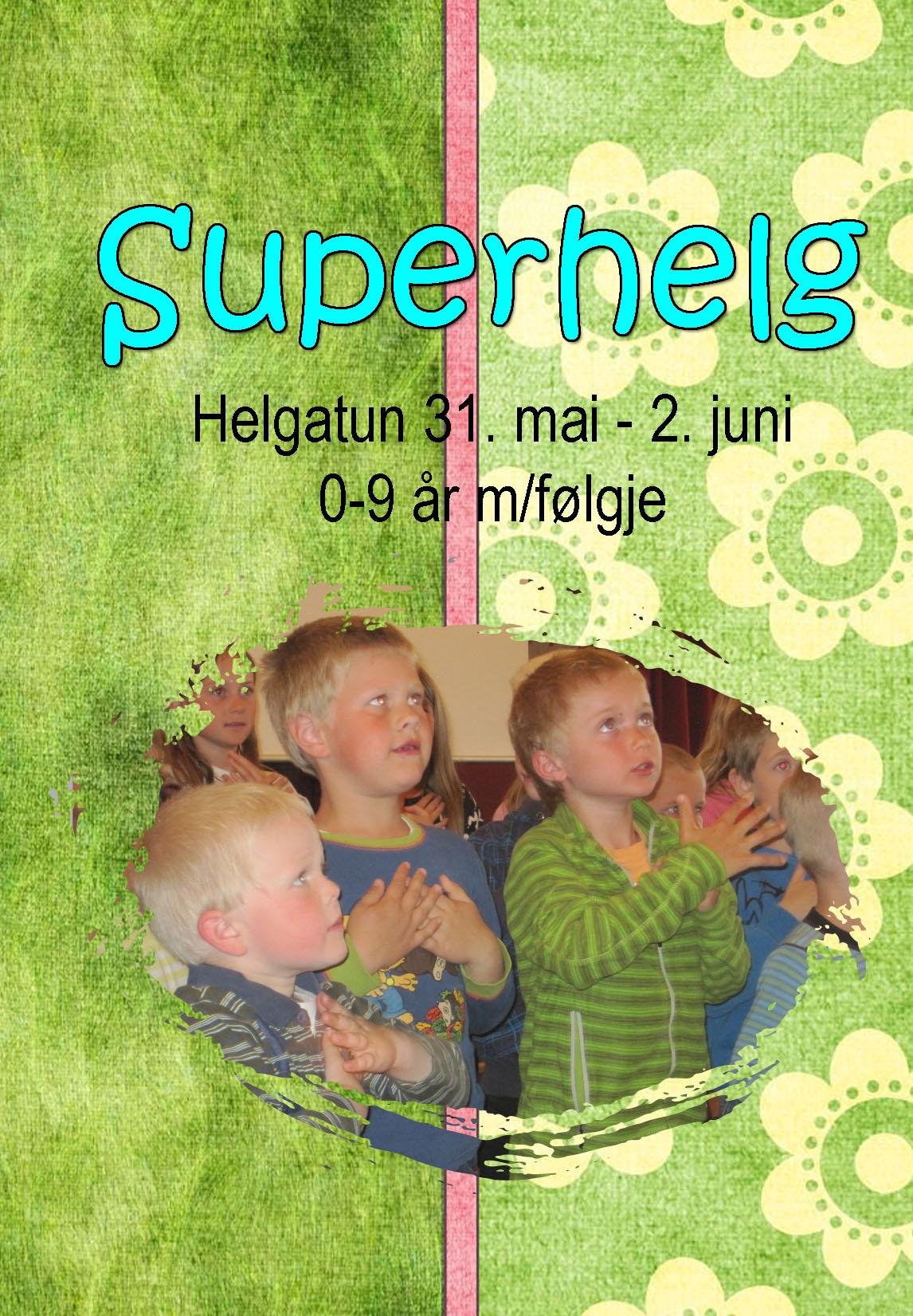 Superhelg på Helgatun